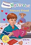 Calendar Mysteries #2: February Friend (A Stepping Stone Book(TM)) (0375856625) by Roy, Ron