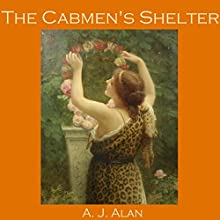 The Cabmen's Shelter (       UNABRIDGED) by A. J. Alan Narrated by Cathy Dobson