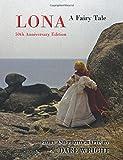Lona: A Fairy Tale: 50th Anniversary Edition (0615777384) by Wright, Dare