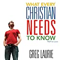 What Every Christian Needs to Know Audiobook by Greg Laurie Narrated by Bob Souer