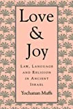 img - for Love and Joy: Law, Language, and Religion in Ancient Israel (Jewish Theological Seminary of America) book / textbook / text book