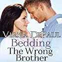 Bedding the Wrong Brother: Dalton Brothers, Book 1 (       UNABRIDGED) by Virna DePaul Narrated by Ellen Lange