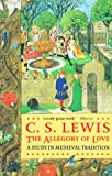 The Allegory of Love: A Study in Medieval Tradition (Oxford Paperbacks)