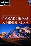 Lonely Planet Trekking in the Karakoram & Kindukush (Loney Planet Trekking in the Karakoram and Hindukus)