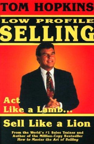 Tom Hopkins Low Profile Selling, TOM HOPKINS, TOM MURPHY, JUDY SLACK