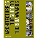 Architecture 05: The Guide to the Riba Awards (RIBA Guides)