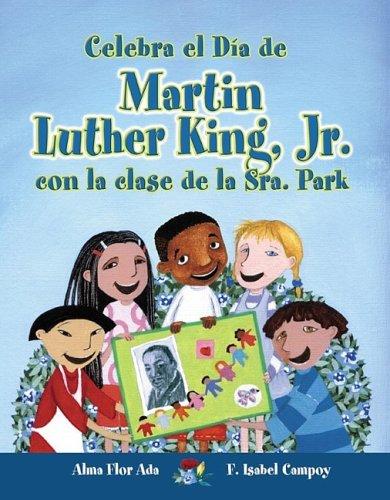 Celebra El Dia De Mlk Jr. Con La Clase De La Sra. Park / Celebrate Mlk Jr's Day With Mrs. Park's Class (Cuentos Para Celebrar) (Spanish Edition)