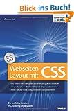 Webseiten-Layout mit CSS - Der perfekte Einstieg in Cascading Style Sheets - Ber�cksichtigt CSS 3
