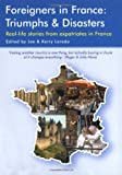 Foreigners in France: Triumphs & Disasters