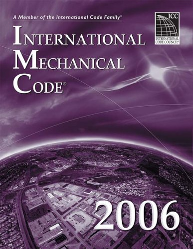 2006 International Mechanical Code - Soft-cover - ICC (distributed by Cengage Learning) - IC-3300S06 - ISBN: 1580012574 - ISBN-13: 9781580012577