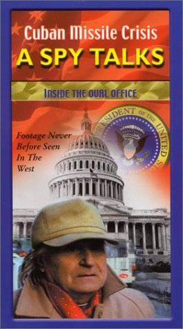 Cuban Missile Crisis - A Spy Talks: Inside the Oval Office [VHS]