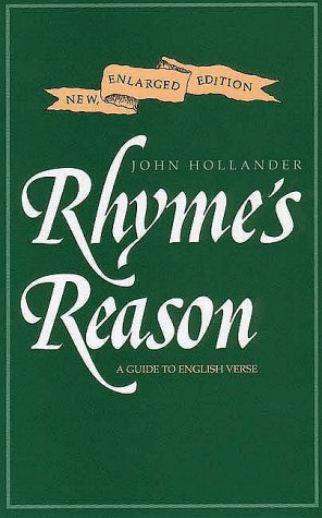 Rhyme's Reason: A Guide to English Verse, New Enlarged Edition, Professor John Hollander