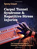 img - for Carpal Tunnel Syndrome and Repetitive Stress Injuries: The Comprehensive Guide to Prevention, Treatment, and Recovery by Crouch, Tammy (1996) Paperback book / textbook / text book