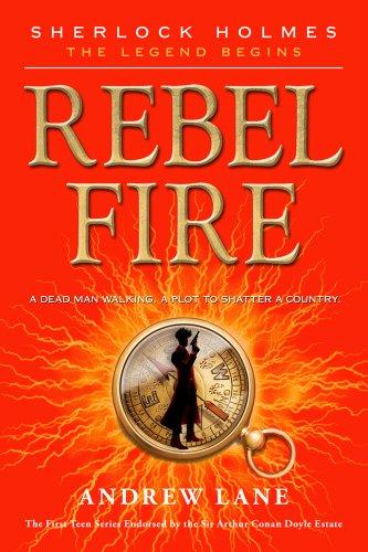 Rebel Fire (Sherlock Holmes: the Legend Begins)