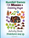 Number Games FUN Mazes and Coloring Pages: Activity Book (JUMBO Activity Book with the Main Focus on Number Games-Includes Mazes and Bonus Coloring Pages) (Volume 1)
