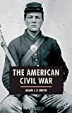 American Civil War (American History in Depth) (0333790545) by Smith, Adam