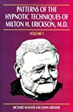 Patterns of the Hypnotic Techniques of Milton H. Erickson, M.D, Vol. 1 (1555520529) by Bandler, Richard