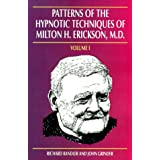 Patterns of the Hypnotic Techniques of Milton H. Erickson, MD: Volume 1by John Grinder