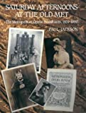 Saturday Afternoons at the Old Met: Metropolitan Opera Broadcasts, 1930-51 (0715624415) by PAUL JACKSON