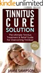 Tinnitus Cure Solution: The Ultimate...