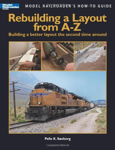 Rebuilding a Layout from A to Z (Model Railroader's How-To Guide)