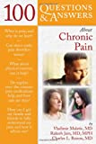 img - for 100 Questions And Answers About Chronic Pain (100 Questions & Answers about) book / textbook / text book