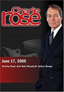 Charlie Rose with Bob Woodruff; Arthur Brown (June 17, 2005)