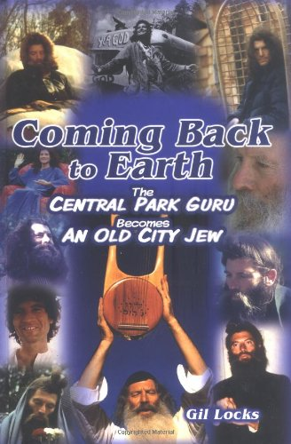 Coming Back to Earth: The Central Park Guru Becomes an Old City Jew