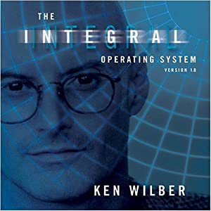 The Integral Operating System :: Ken Wilber by Sounds True