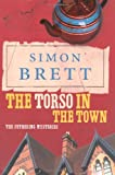 Simon Brett The Torso in the Town: The Fethering Mysteries