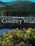 Country Wild (David Larkin's Country Series , Vol 3) (0395771900) by Larkin, David