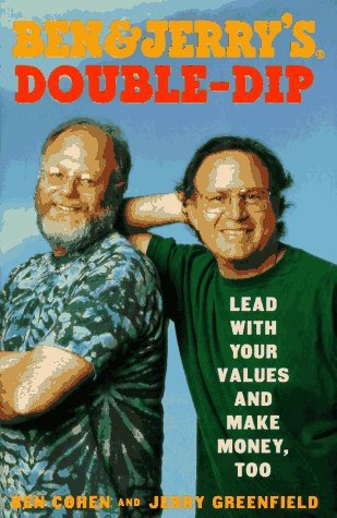 Ben and Jerrys Double Dip : Lead With Your Values and Make Money, Too, BEN COHEN, JERRY GREENFIELD, MEREDITH MARAN