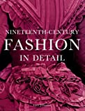 Nineteenth-Century Fashion in Detail
