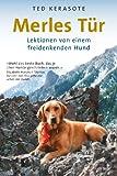 Merles Tür: Lektionen von einem freidenkenden Hund (edition tieger)