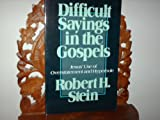 Difficult Sayings in the Gospels: Jesus' Use of Overstatement and Hyperbole (0801082625) by Stein, Robert H.