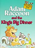 Adam Raccoon and the King's Big Dinner (Parables for Kids)