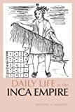 img - for Daily Life in the Inca Empire (The Daily Life Through History Series) book / textbook / text book