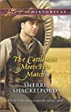 The Cattleman Meets His Match (Love Inspired Historical)
