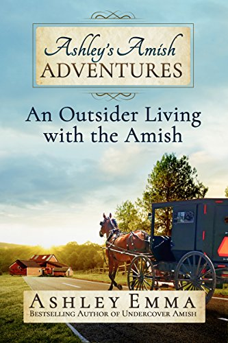 Ashley's Amish Adventures: An Outsider Living With The Amish by Ashley Emma ebook deal