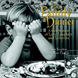 The Family Dinner: A Celebration of Love, Laughter, and Leftovers (1400045924) by Sunshine, Linda