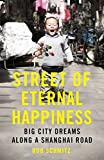 Street of Eternal Happiness: A Search for the Chinese Dream