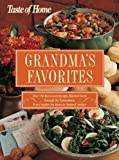 Taste of Home:Grandma's Favorites: Over 350 Best-Loved Recipes Handed Down through the Generations - From Sunday Pot Roast to Oatmeal Cookies (Taste of Home Annual Recipes)