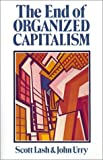 The End of Organized Capitalism