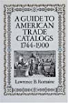 A Guide to American Trade Catalogs 17...