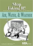 img - for Air, Water, & Weather: Stop Faking It! Finally Understanding Science So You Can Teach It book / textbook / text book