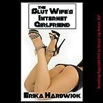 The Slut Wife's Internet Girlfriend: An MFF Threesome Sex Husband Share Erotica Story | Erika Hardwick