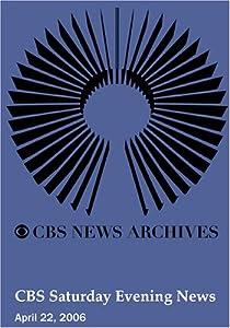 CBS Saturday Evening News (April 22, 2006)