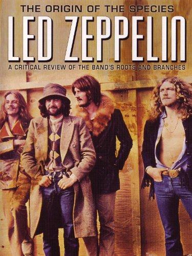Led Zeppelin: The Origin Of The Species