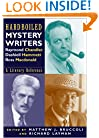 Hardboiled Mystery Writers: Raymond Chandler, Dashiel Hammett, Ross Macdonald: A Literary Reference