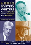 img - for Hardboiled Mystery Writers: Raymond Chandler, Dashiel Hammett, Ross Macdonald: A Literary Reference book / textbook / text book